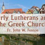 Првите лутерани и Православната Црква –  о. Џон В. Фентон